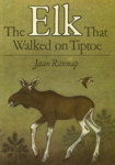 The Elk That Walked on Tiptoe