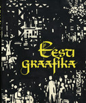 Eesti graafika. Эстонская графика. Estnische Graphik. Estonian Graphic Art