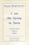 I am the spring in Tartu and other poems written in English
