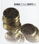 Euro tulek Eestisse. The launch of the euro in Estonia