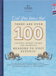 Did you know that there are over 100 exciting, quirky, unique and important reasons to visit Estonia!