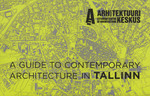 A guide to contemporary architecture in Tallinn