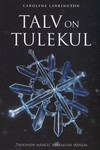 Talv on tulekul