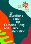 21 questions about the estonian song and dance celebration